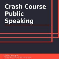 Crash Course Public Speaking - Introbooks Team