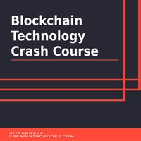 Blockchain Technology Crash Course - Introbooks Team