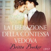 La liberazione della Contessa vedova - Breve racconto erotico - Britta Bocker