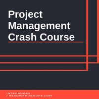Project Management Crash Course - Introbooks Team
