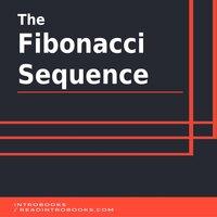The Fibonacci Sequence - Introbooks Team