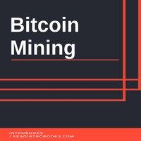 Bitcoin Mining - Introbooks Team