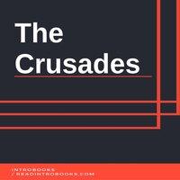 The Crusades - Introbooks Team