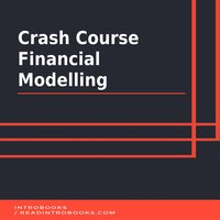 Crash Course Financial Modelling - Introbooks Team