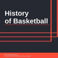 History of Basketball - Introbooks Team