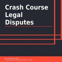 Crash Course Legal Disputes - Introbooks Team