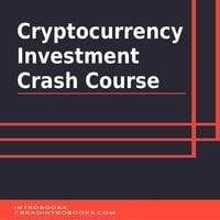 Cryptocurrency Investment Crash Course - Introbooks Team