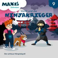 Maxi's Zeitreisen - Folge 9: Maxi und die Ninjakrieger - Jana Lüpke