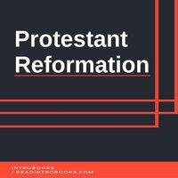 Protestant Reformation - Introbooks Team