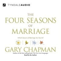 The Four Seasons of Marriage - Gary Chapman
