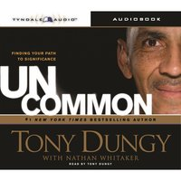Uncommon - Tony Dungy, Nathan Whitaker
