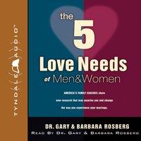 The 5 Love Needs of Men and Women - Gary Rosberg, Barbara Rosberg