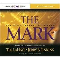 The Mark: The Beast Rules the World - Jerry B. Jenkins, Tim LaHaye