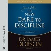 The New Dare to Discipline - James C. Dobson
