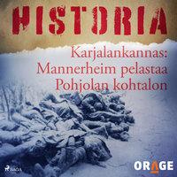 Karjalankannas: Mannerheim pelastaa Pohjolan kohtalon - Orage
