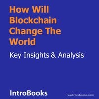 How Will Blockchain Change The World - Introbooks Team
