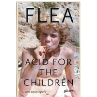 Acid for The Children - Uma autobiografia - Flea