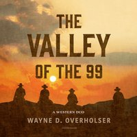 The Valley of the 99 - Wayne D. Overholser