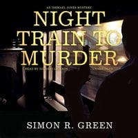 Night Train to Murder - Simon R. Green