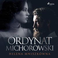 Ordynat Michorowski - Helena Mniszkówna