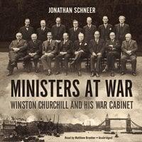 Ministers at War - Jonathan Schneer