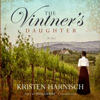 The Vintner's Daughter - Kristen Harnisch