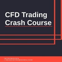 CFD Trading Crash Course - Introbooks Team
