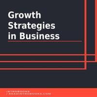 Growth Strategies in Business - Introbooks Team