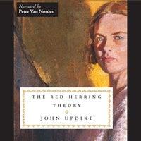 The Red-Herring Theory - John Updike