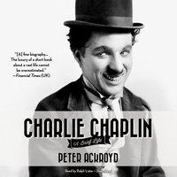 Charlie Chaplin: A Brief Life - Peter Ackroyd