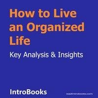How to Live an Organized Life - Introbooks Team