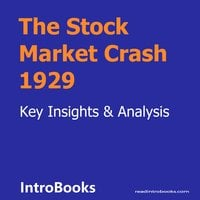The Stock Market Crash 1929 - Introbooks Team
