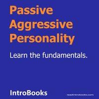 Passive Aggressive Personality - Introbooks Team