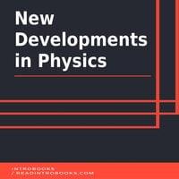 New Developments in Physics - Introbooks Team
