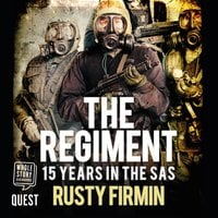 The Regiment: 15 Years in the SAS - Rusty Firmin