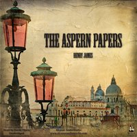 The Aspern Papers - Henry James