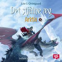 Arktia 1 - Det stjålne æg - Lise J. Qvistgaard