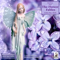 Selections from the Flower Fables - Louisa May Alcott