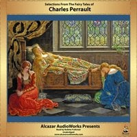 Selections from the Fairy Tales of Charles Perrault - Charles Perrault