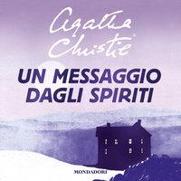 Un messaggio dagli spiriti - Agatha Christie