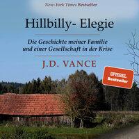 Hillbilly-Elegie: Die Geschichte meiner Familie und einer Gesellschaft in der Krise - J.D. Vance