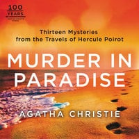 Murder in Paradise: Thirteen Mysteries from the Travels of Hercule Poirot - Agatha Christie