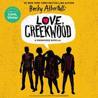 Love, Creekwood: A Simonverse Novella - Becky Albertalli