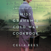 Miss Graham's Cold War Cookbook: A Novel - Celia Rees