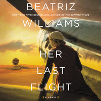Her Last Flight: A Novel - Beatriz Williams