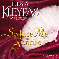 Seduce Me at Sunrise: A Novel - Lisa Kleypas