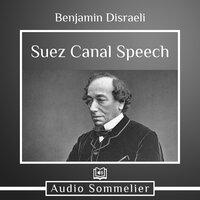 Suez Canal Speech - Benjamin Disraeli