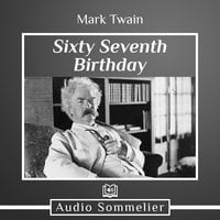 Sixty-Seventh Birthday - Mark Twain