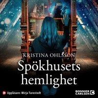 Spökhusets hemlighet - Kristina Ohlsson