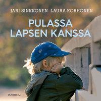 Pulassa lapsen kanssa - Laura Korhonen, Jari Sinkkonen